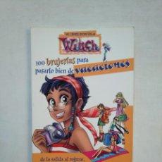 Libros de segunda mano - LOS LIBROS SECRETOS DE WITCH. 100 BRUJERÍAS PARA PASARLO BIEN EN VACACIONES. TDK369 - 151937754