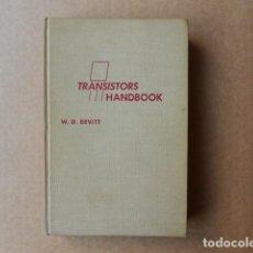 Libros de segunda mano: TRANSISTORS HANDBOOK. W.D. BEVITT. LIBRO DE ELECTRONICA 1956. Lote 151953426