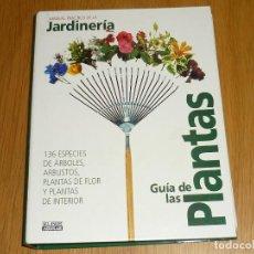 Libros de segunda mano: GUÍA DE LAS PLANTAS - MANUAL PRACTICO DE JARDINERÍA - 136 ESPECIES. Lote 151957002