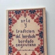 Libros de segunda mano: ARTE Y TRADICIÓN DEL BORDADO- BORDADO SEGOVIANO ANGELA LÓPEZ GARCÍA BERMEJO-ILUSTRADO 122 PGS. NUEVO. Lote 151958708