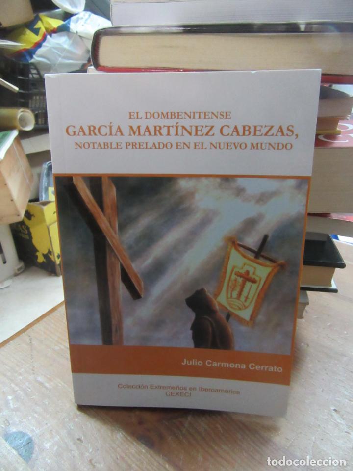 LIBRO EL DOMBENITENSE GARCÍA MARTÍNEZ CABEZAS JULIO CARMONA 2011 CEXECI L-19064 (Libros de Segunda Mano (posteriores a 1936) - Literatura - Otros)
