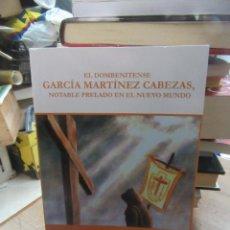 Libros de segunda mano: LIBRO EL DOMBENITENSE GARCÍA MARTÍNEZ CABEZAS JULIO CARMONA 2011 CEXECI L-19064. Lote 151974526