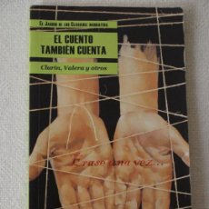 Libros de segunda mano: EL CUENTO TAMBIEN CUENTA. EL JARDIN DE LOS CLASICOS: NARRATIVA. CLARIN, VALERA Y OTROS. SANSY.. Lote 152006342