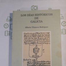 Libros de segunda mano: LOS DIAS HISTORICOS DE GALICIA.ALBERTO VILANOVA.ED DO CASTRO.2002. Lote 152010700