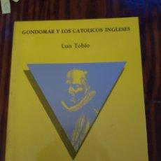Libros de segunda mano: GONDOMAR Y LOS CATÓLICOS INGLESES. Lote 152024481
