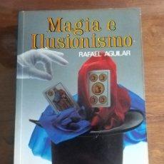 Libros de segunda mano: MAGIA E ILUSIONISMO. RAFAEL AGUILAR. 1993. 3A EDICIÓN. EDICIONES DALMAU. Lote 152041234