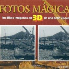 Libros de segunda mano: FOTOS MÁGICAS IMÁGENES EN 3D DE UNA BELLA ÉPOCA EDICIONES B. Lote 152047306