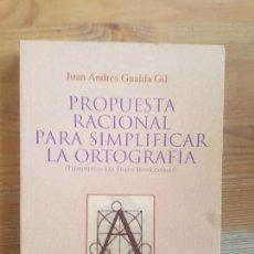 Libros de segunda mano: PROPUESTA RACIONAL PARA SIMPLIFICAR LA ORTOGRAFIA. GUALDA GIL. LIBER 290PP DED.AUTOR. Lote 152048474