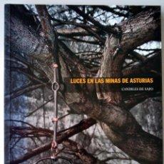Libros de segunda mano: LUCES EN LAS MINAS DE ASTURIAS - CANDILES DE SAPO - ALBERTO VILELA CAMPO - COMO NUEVO. Lote 152048614