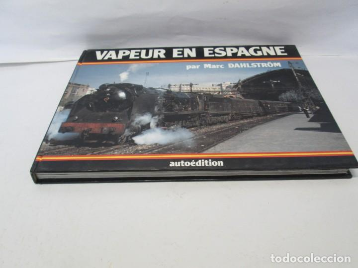 Gebrauchte Bücher: VAPEUR EN ESPAGNE. MARC DAHLSTRÖM. AUTOEDITION. VER FOTOGRAFIAS ADJUNTAS - Foto 3 - 152152778