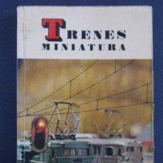 Libros de segunda mano: TRENES MINIATURA Nº 119, EDICIONES DAIMON - AÑO 1971, BARCELONA.... A1380. Lote 152157814