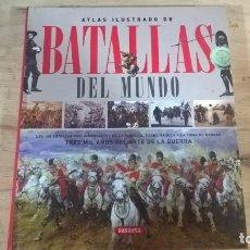 Libros de segunda mano: ATLAS ILUSTRADO DE BATALLAS DEL MUNDO. LAS 100 BATALLAS MAS IMPORTANTES DE LA HISTORIA, DESDE KADESH. Lote 152157926