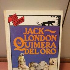 Libros de segunda mano: ANAYA TUS LIBROS 3,LA QUIMERA DEL ORO,JACK LONDON,2° EDICION. Lote 152158629