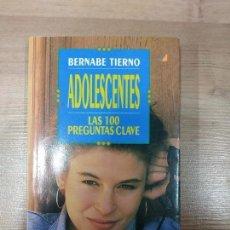 Libros de segunda mano: ADOLESCENTES, LAS 100 PREGUNTAS CLAVE - BERNABE TIERNO- EDICIONES TEMAS DE HOY. Lote 152158942
