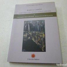 Libros de segunda mano: RAIZ E CANTO-NOMES PARA UNHA CRONICA VITAL E LITERARIA-I -EXILIADOS E DESTERRADOS-VALCARCEL P 1. Lote 152206378