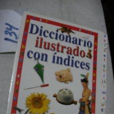 Libros de segunda mano: DICCIONARIO ILUSTRADO CON INDICES. Lote 152222330