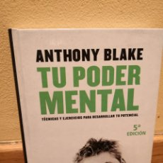 Libros de segunda mano: ANTHONY BLAKE TU PODER MENTAL. Lote 152232562