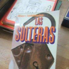 Libros de segunda mano: LIBRO LAS SOLTERAS ALVARO SANTAMARIA 1972 PUBLIC. CONTROLADAS L-17332-48. Lote 152281554