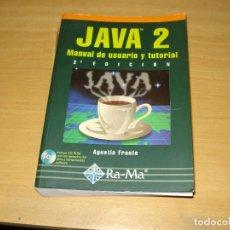 Libros de segunda mano: JAVA 2. MANUAL DE USUARIO Y TUTORIAL + CD (AGUSTÍN FROUFE). RA-MA 2A. EDICIÓN. AÑO 2000. Lote 152301910