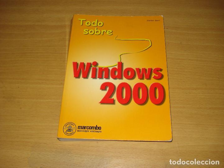 TODO SOBRE WINDOWS 2000 (GÜNTER BORN). MARCOMBO (2A. EDICIÓN). AÑO 2000 (Libros de Segunda Mano - Ciencias, Manuales y Oficios - Otros)