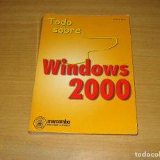 Libros de segunda mano: TODO SOBRE WINDOWS 2000 (GÜNTER BORN). MARCOMBO (2A. EDICIÓN). AÑO 2000. Lote 152302786