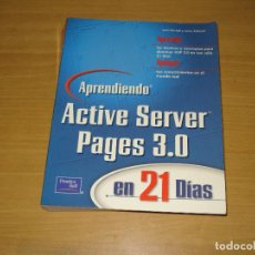 Libros de segunda mano: ACTIVE SERVER PAGES 3.0 APRENDIENDO EN 21 DÍAS. PRENTICE HALL (1A. EDICIÓN). AÑO 2001. Lote 152305110