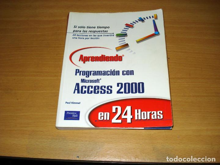 PROGRAMACIÓN CON MICROSOFT ACCESS 2000. APRENDIENDO EN 24 HORAS. PRENTICE HALL. AÑO 2001 (Libros de Segunda Mano - Ciencias, Manuales y Oficios - Otros)