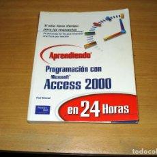 Libros de segunda mano: PROGRAMACIÓN CON MICROSOFT ACCESS 2000. APRENDIENDO EN 24 HORAS. PRENTICE HALL. AÑO 2001. Lote 152305886