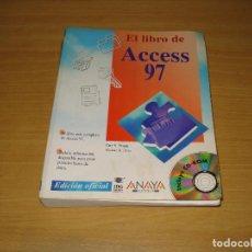 Libros de segunda mano: EL LIBRO DE ACCESS 97. EDICIÓN OFICIAL (CARY N. PRAGUE / MICHAEL R. IRWIN. ANAYA. AÑO 1997. Lote 152306594