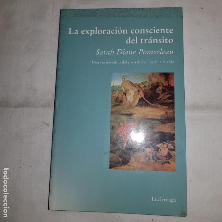 LA EXPLORACION CONSCIENTE DEL TRANSITO- SARAH DIANE PORMELAU- 1º ED. 2000 (Libros de Segunda Mano - Parapsicología y Esoterismo - Otros)