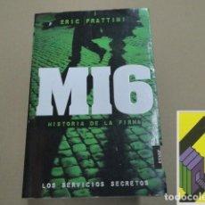 Libros de segunda mano: FRATTINI, ERIC:MI6. HISTORIA DE LA FIRMA. Lote 152311650
