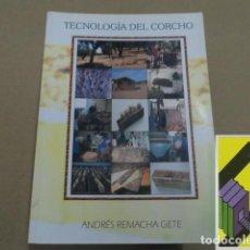 Libros de segunda mano: REMACHA GETE, ANDRÉS: TECNOLOGÍA DEL CORCHO. Lote 152313578