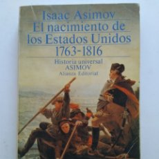 Livres d'occasion: EL NACIMIENTO DE LOS ESTADOS UNIDOS 1763-1816/ISAAC ASIMOV. Lote 152315422