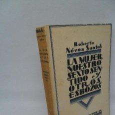 Libros de segunda mano: LA MUJER, NUESTRO SEXTO SENTIDO Y OTROS ESBOZOS, ROBERTO NOVOA SANTOS, ED. BIBLIOTECA NUEVA, 1929. Lote 152317098