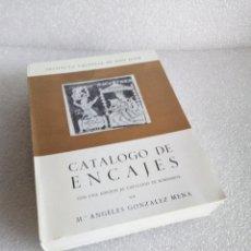 Libros de segunda mano: CATÁLOGO DE ENCAJES CON UNA ADICIÓN AL CATÁLOGO DE BORDADOS MA. ÁNGELES GONZÁLEZ MENA 1976 COSTURA. Lote 152320894