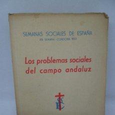 Libros de segunda mano: LOS PROBLEMAS SOCIALES DEL CAMPO ANDALUZ, SEMANAS SOCIALES DE ESPAÑA, CÓRDOBA, 1953. Lote 152324182