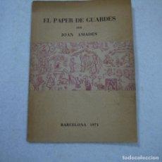 Libros de segunda mano: EL PAPER DE GUARDES PER JOAN AMADES - 1971. Lote 152325690