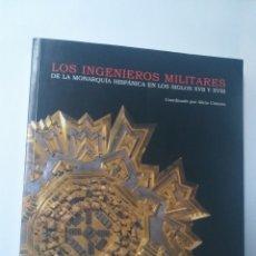 Libros de segunda mano: FORTALEZAS CASTILLOS . LOS INGENIEROS MILITARES DE LA MONARQUÍA HISPÁNICA EN LOS SIGLOS XVII. Lote 152332152