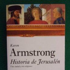 Libros de segunda mano: HISTORIA DE JERUSALÉN / KAREN ARMSTRONG / 1ª EDICIÓN 2005. PAIDOS. Lote 152332802