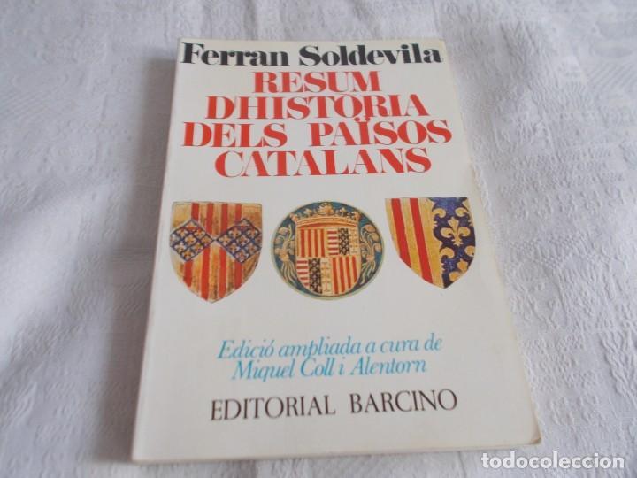 RESUM D'HISTÒRIA DELS PAÏSOS CATALANS FERRAN SOLDEVILA (Libros de Segunda Mano - Historia - Otros)