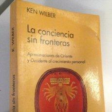 Libros de segunda mano: LA CONCIENCIA SIN FRONTERAS. KEN WILBER. 4º EDICION. Lote 152355362
