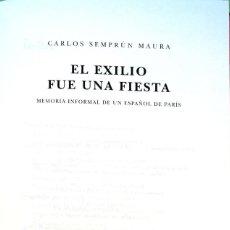 Libros de segunda mano: CARLOS SEMPRÚN MAURA. EL EXILIO FUE UNA FIESTA. BARCELONA. 1998.. Lote 152363290