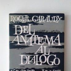 Libros de segunda mano: ROGER GARAUDY/DEL ANATEMA AL DIÁLOGO. KARL RAHNER Y J.B. METZ. MARXISMO CRISTIANISMO. Lote 152392869