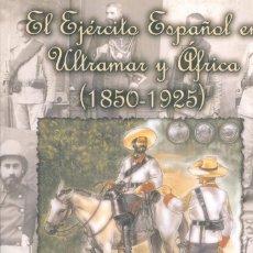 Libros de segunda mano: EL EJÉRCITO ESPAÑOL EN ULTRAMAR Y ÁFRICA (1850-1925) - JOSÉ MANUEL GUERRERO ACOSTA. Lote 152395482