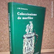 Libros de segunda mano: COLECCIONISMO DE MARFILES - J.M. ECHEVERRIA - EVEREST - BUEN ESTADO - GCH. Lote 152405662