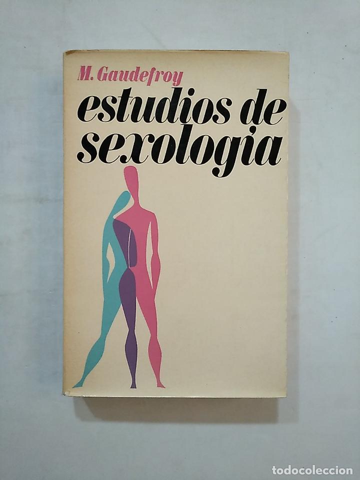 ESTUDIOS DE SEXOLOGÍA. - GAUDEFROY, M. TDK369 (Libros de Segunda Mano - Ciencias, Manuales y Oficios - Otros)