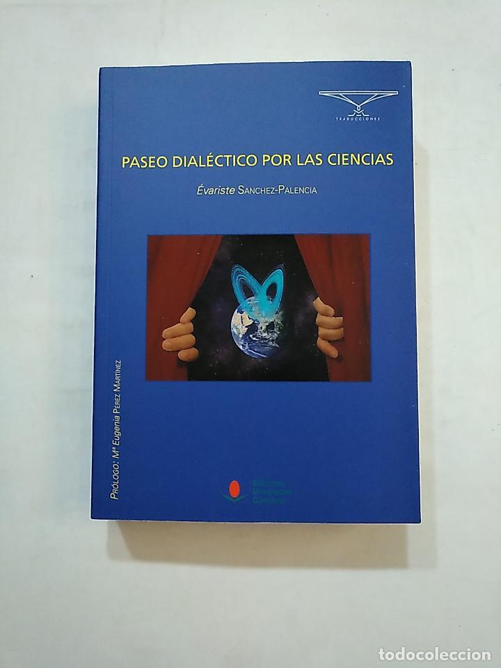 PASEO DIALÉCTICO POR LAS CIENCIAS. SANCHEZ-PALENCIA, ÉVARISTE. TDK370 (Libros de Segunda Mano - Ciencias, Manuales y Oficios - Otros)