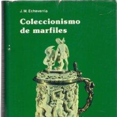 Libros de segunda mano: J.M. ECHEVARRÍA : COLECCIONISMO DE MARFILES. (ED. EVEREST, 1980). Lote 152424942