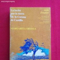 Libros de segunda mano: LA LUCHA POR LA TIERRA EN LA CORONA DE CASTILLA - MARGARITA ORTEGA.. Lote 152449742