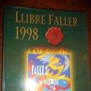 Libros de segunda mano: LLIBRE FALLER 1998, FALLES DE VALENCIA 1998, OFICIAL JUNTA CENTRAL FALLERA,CARTON 33X24, 313 PP. Lote 152475622